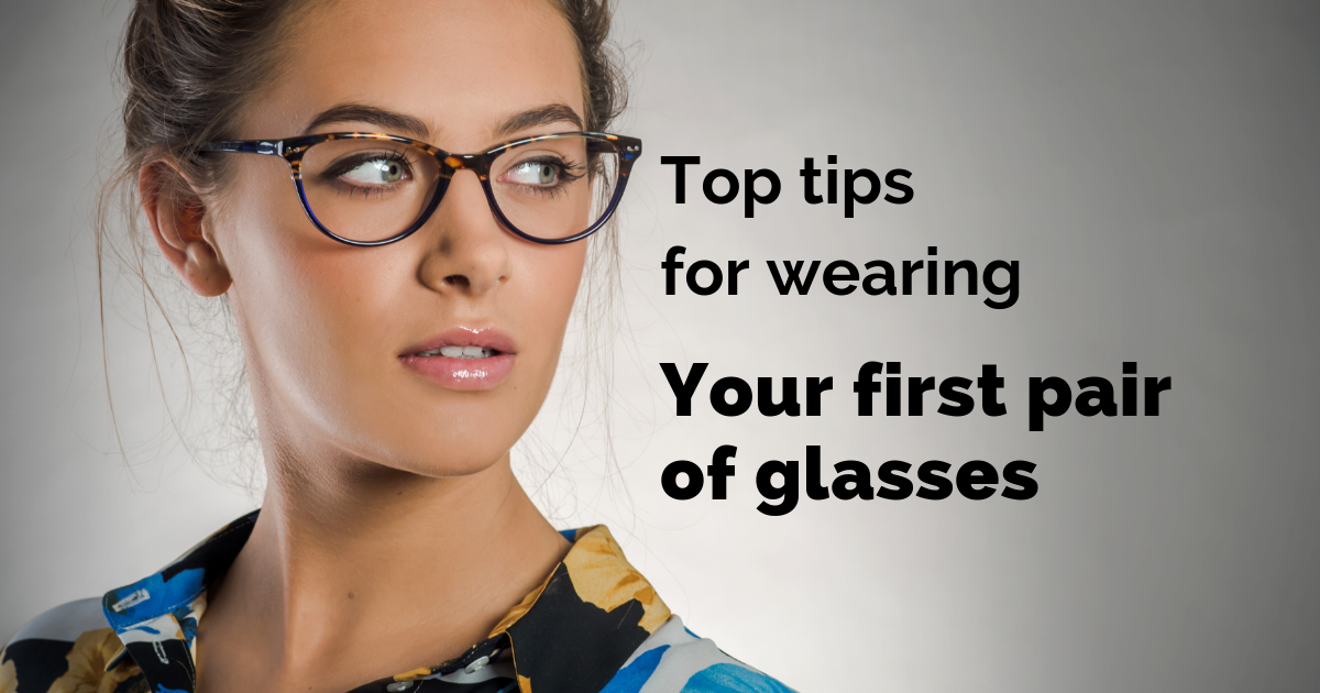 Top tips for wearing your first pair of glasses