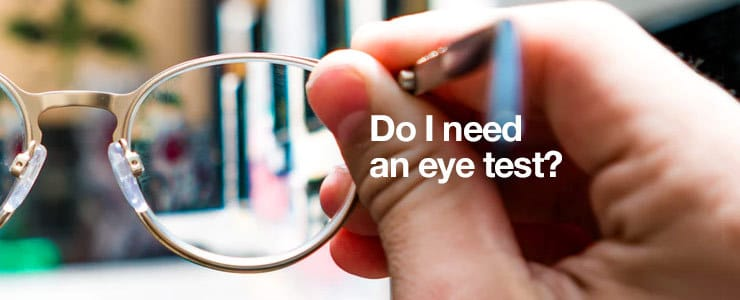 Do I need an eye test?