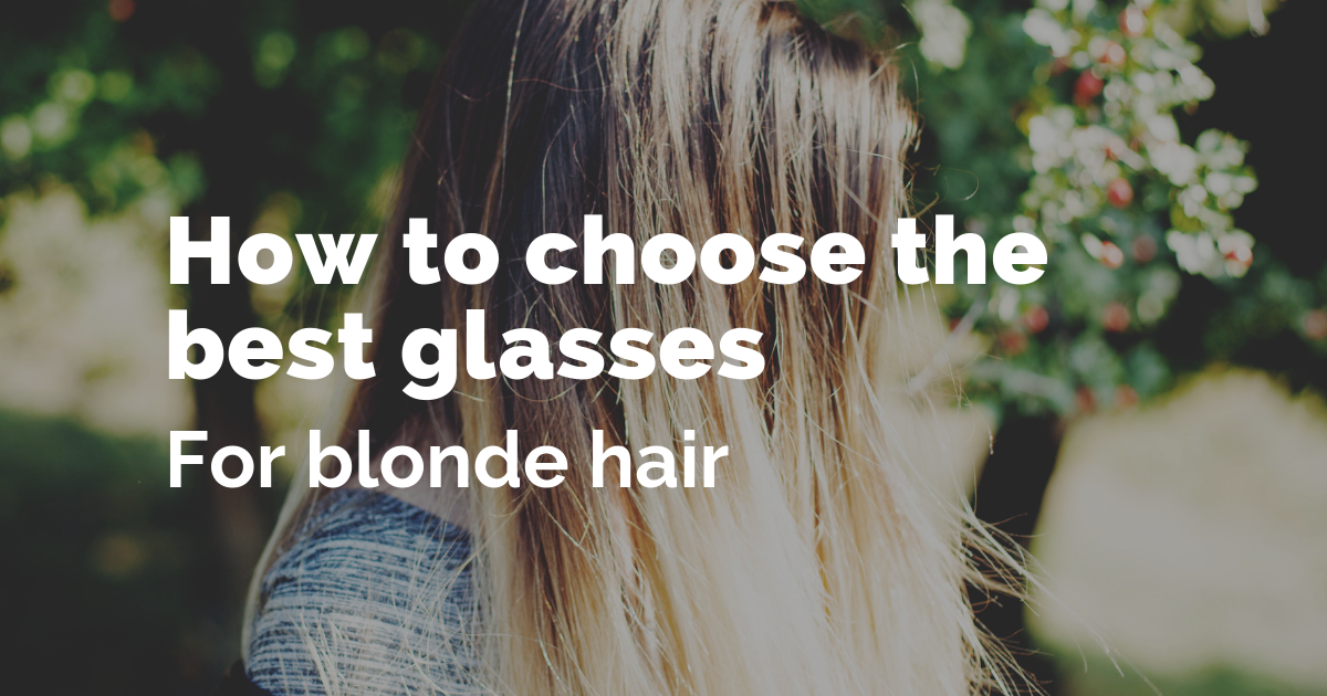 Best glasses for blonde hair