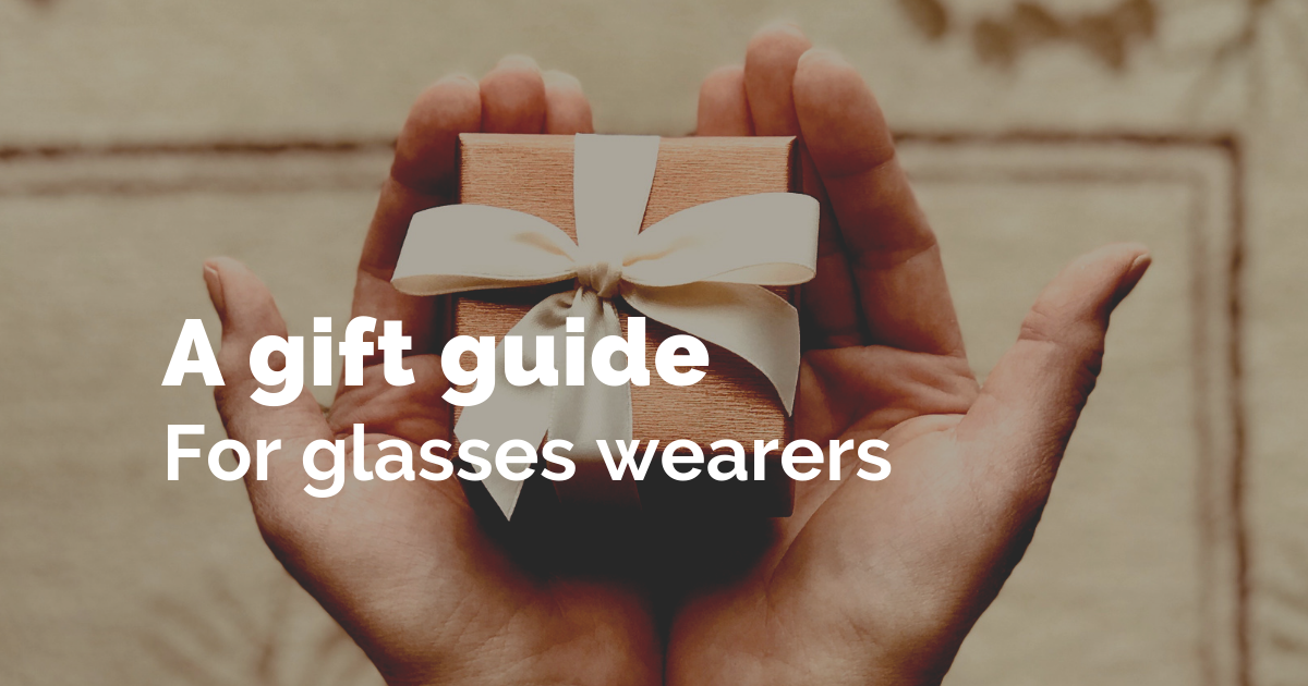 Gift guide for glasses wearers