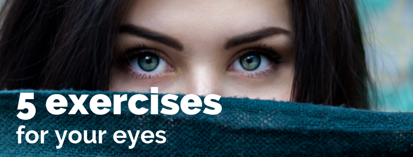 5 exercises for your eyes