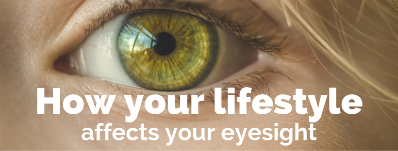 How your lifestyle affects your eyesight