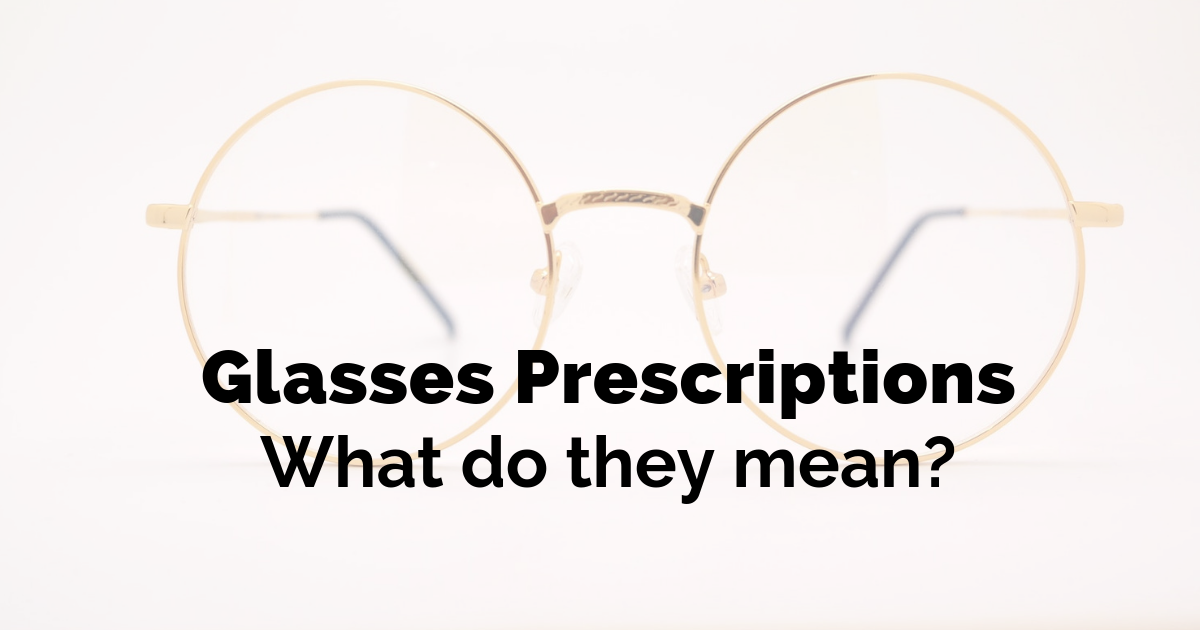 What does my glasses prescription mean?
