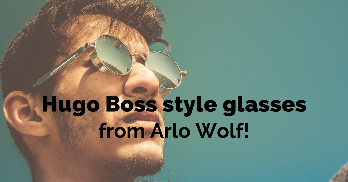 Hugo Boss style glasses from Arlo Wolf!
