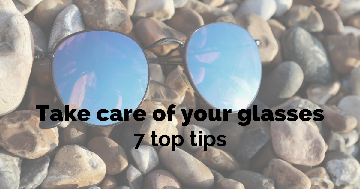 How to take care of your glasses