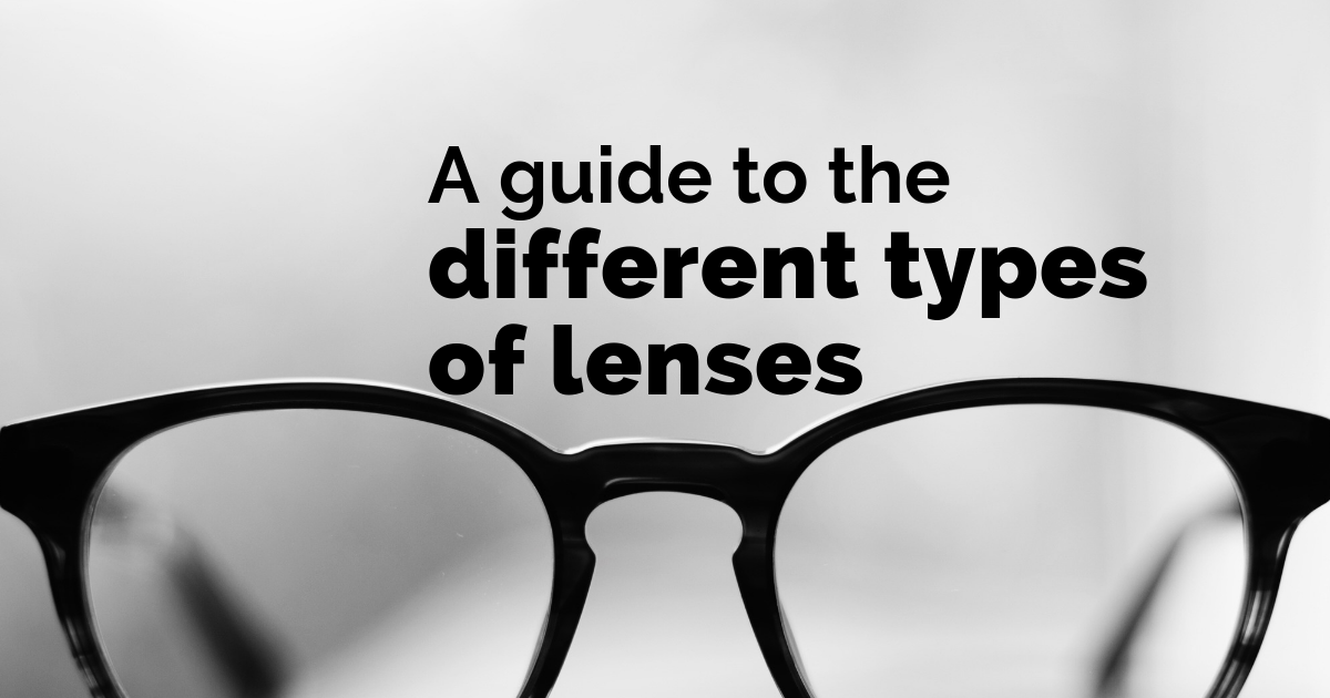 A guide to the different glasses lenses available