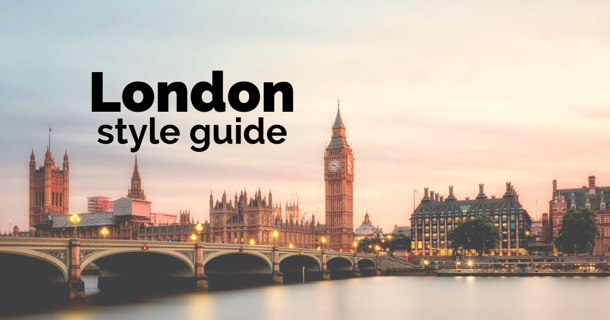 Our London Style Guide