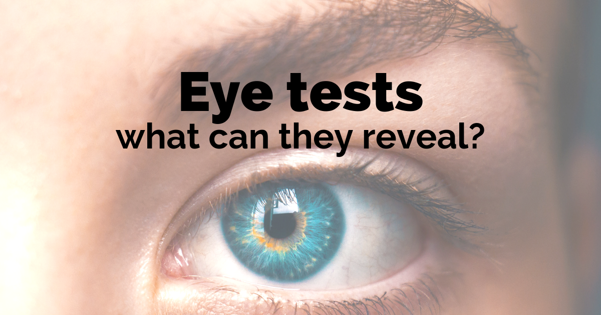 What can an eye test reveal?
