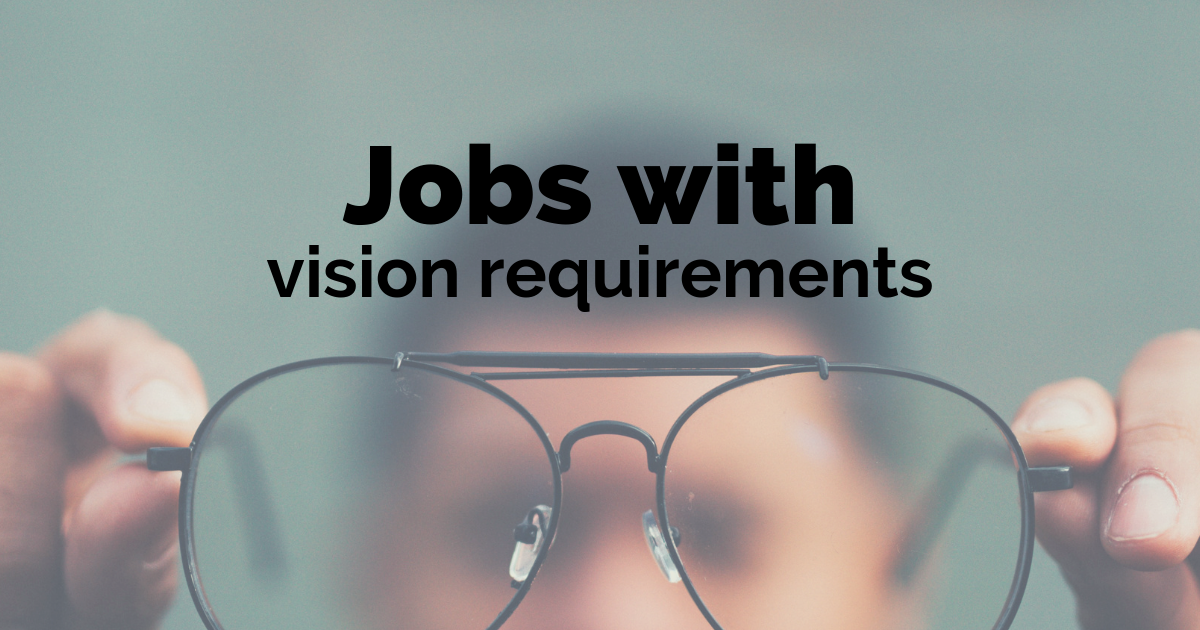 10 Jobs with Vision Requirements