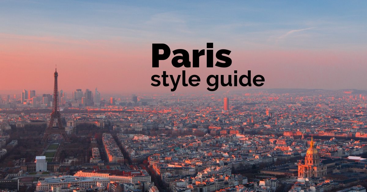 Our Paris Style Guide