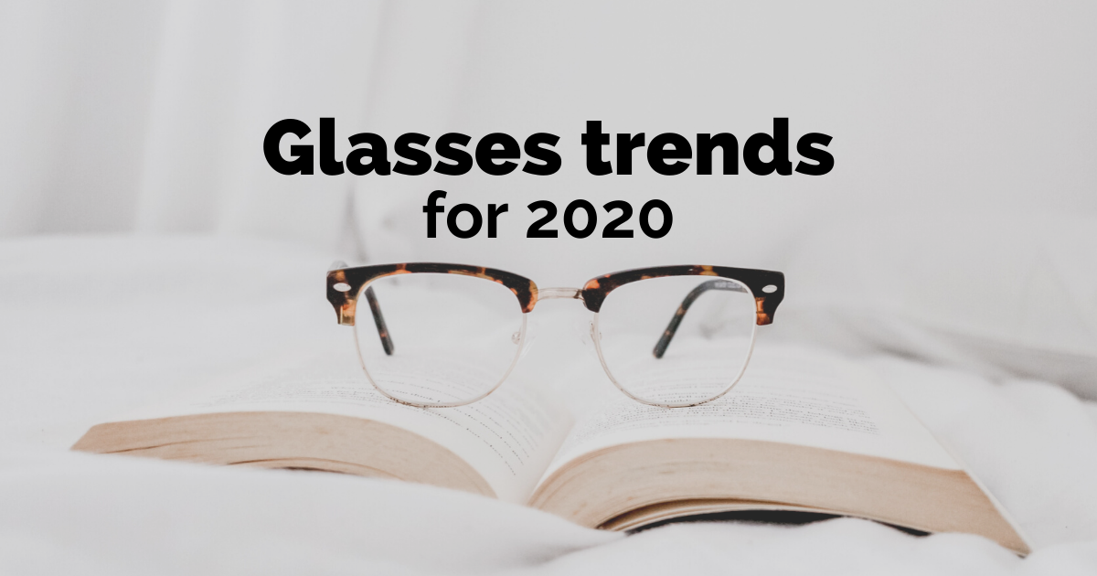 glasses trends look out for in 2020