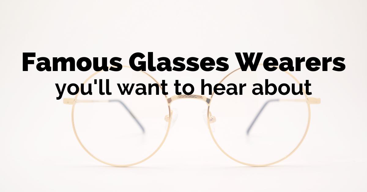 famous glasses wearers