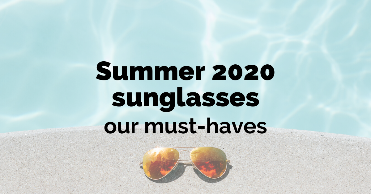 Summer 2020 sunglasses