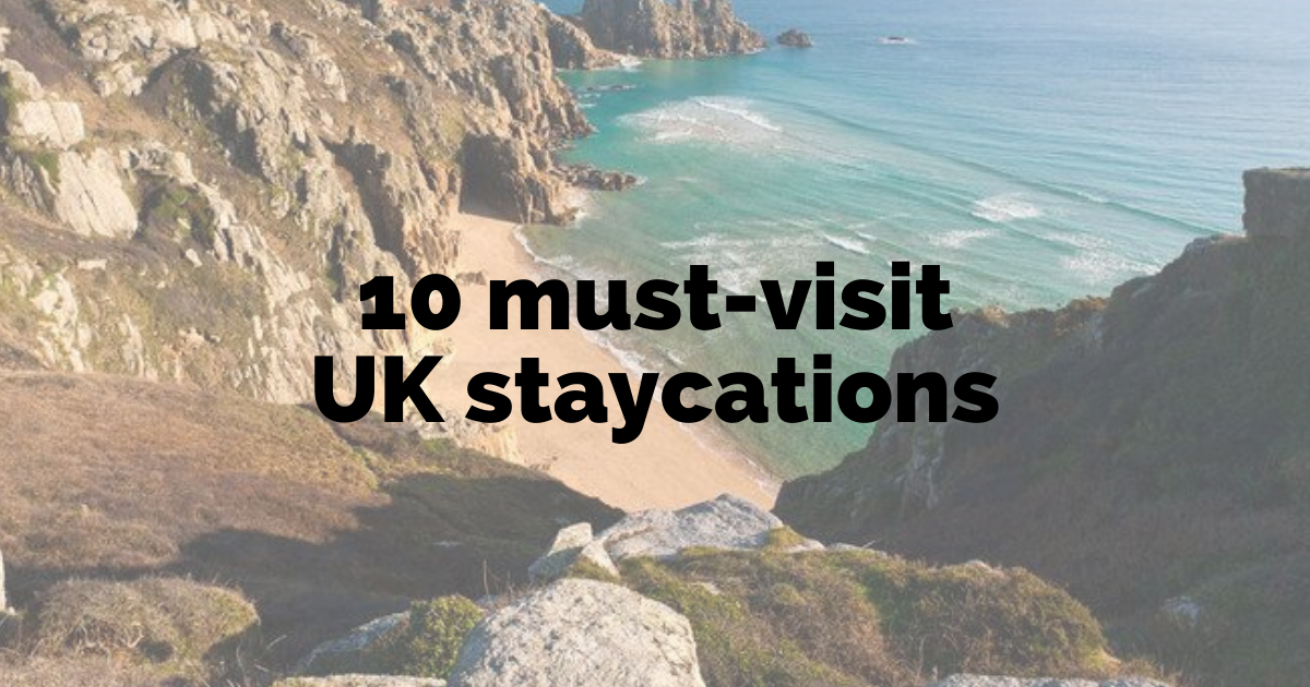 10 must-visit UK holiday destinations this summer