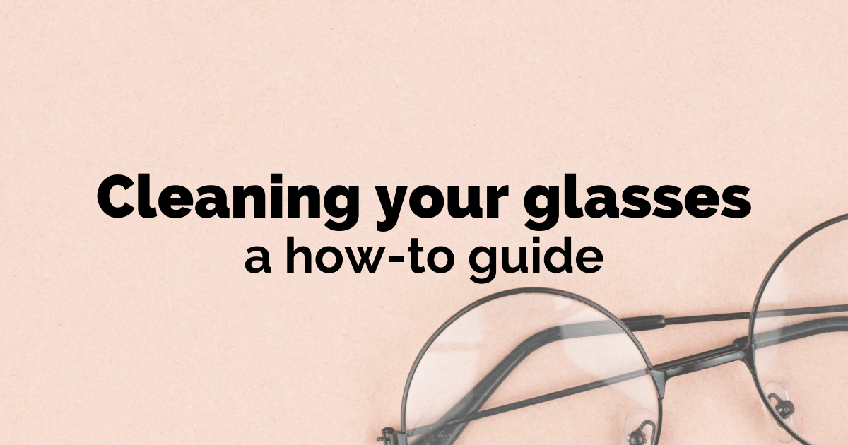How to clean your glasses the right way