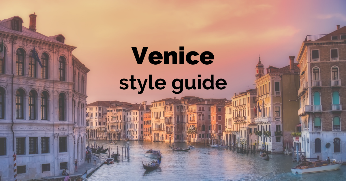 venice style guide what to wear