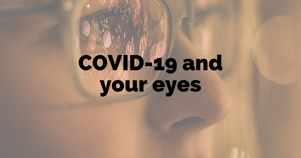 How COVID-19 can affect your eyes