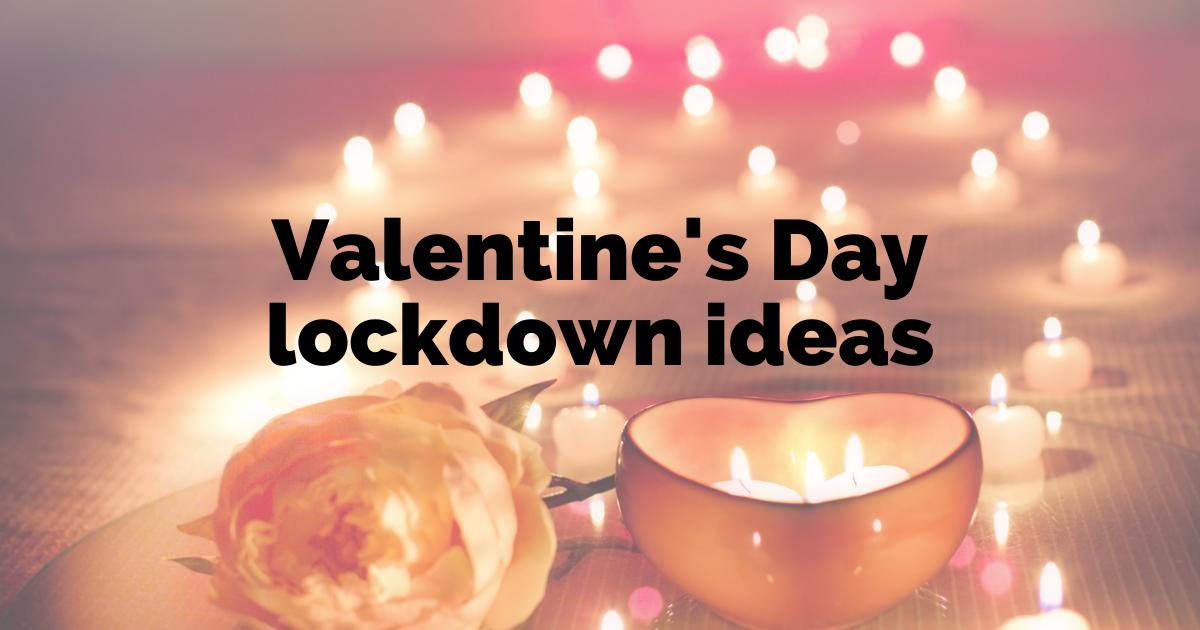 Valentine's day in lockdown ideas