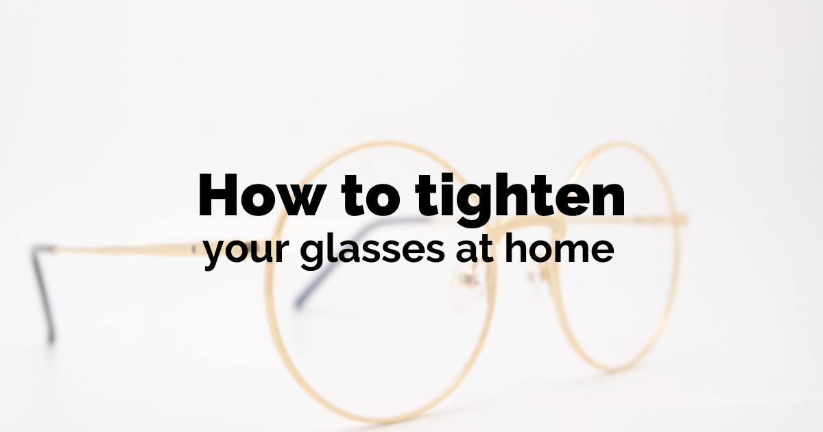 How to tighten your glasses at home
