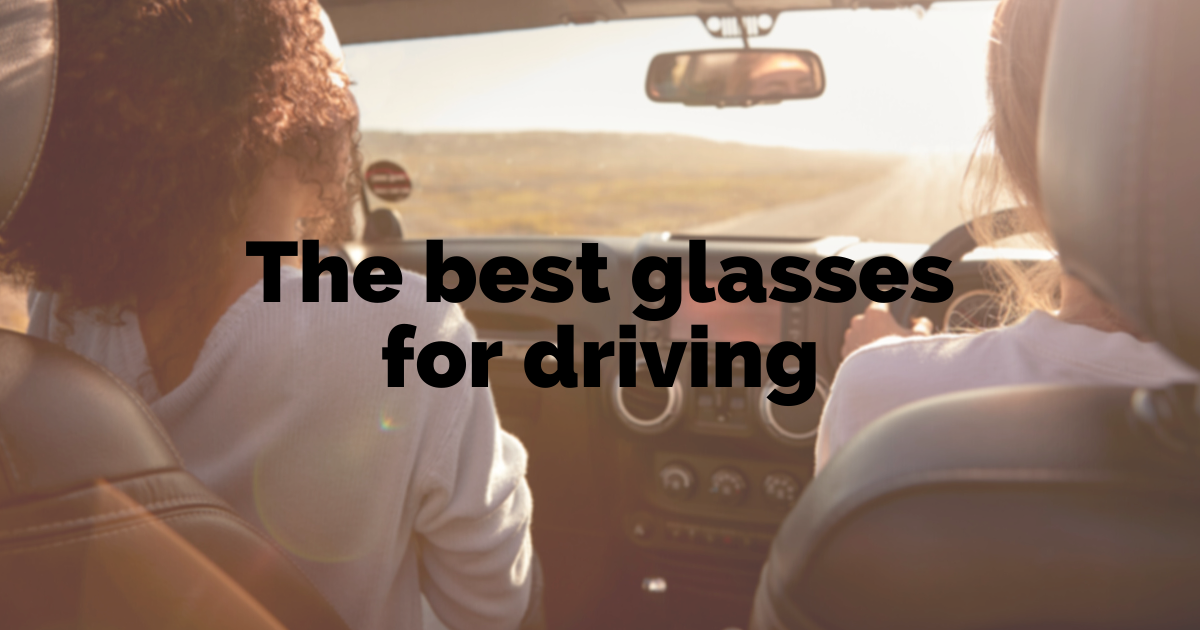 What are the best glasses for driving?