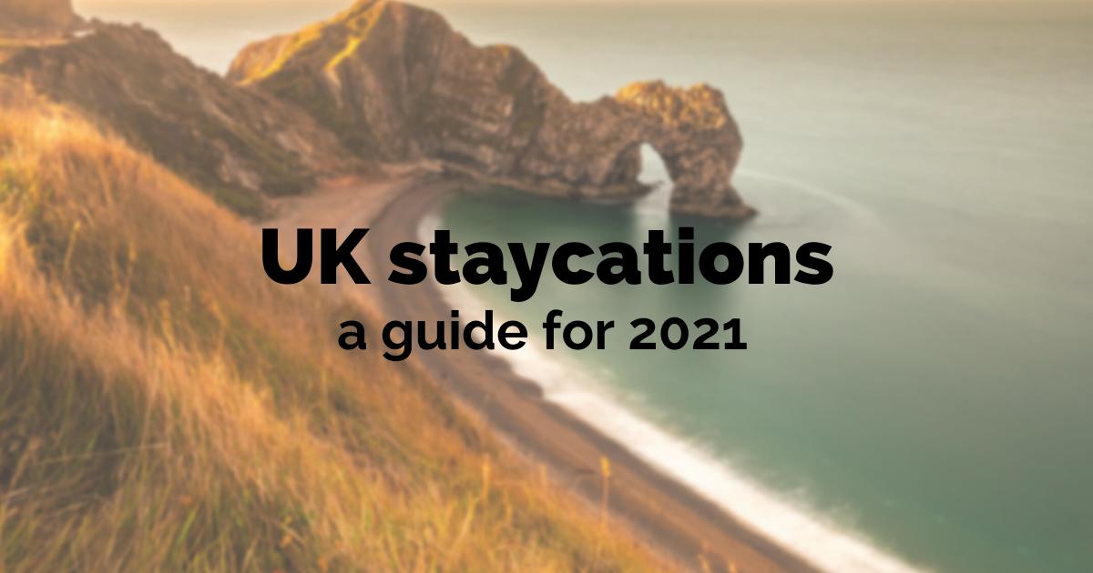 uk staycations 2021