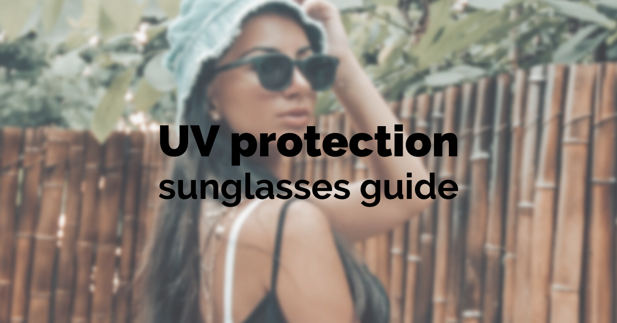 UV protection sunglasses guide