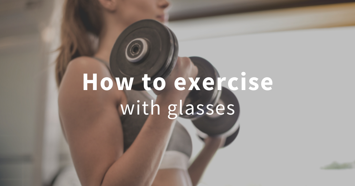 how to workout with glasses