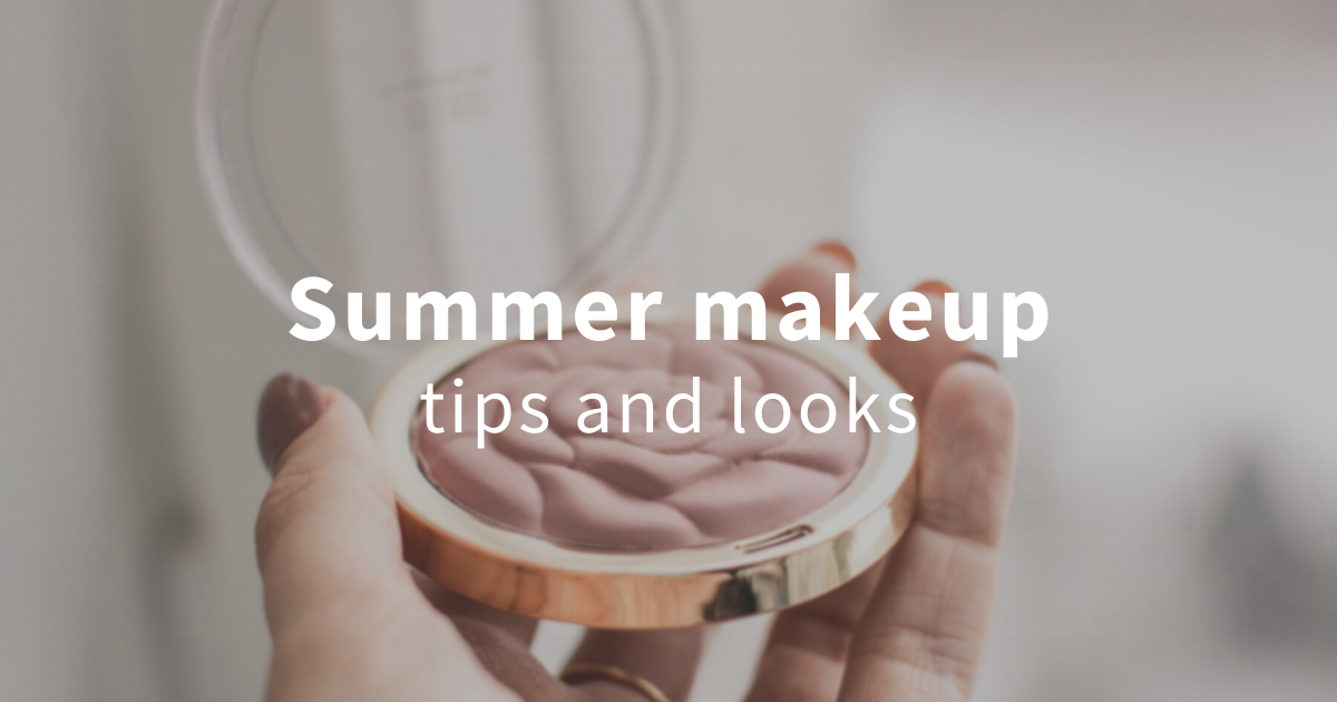 summer makeup tips and looks