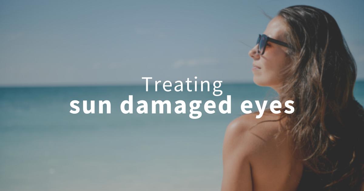 how to treat sun damaged eyes