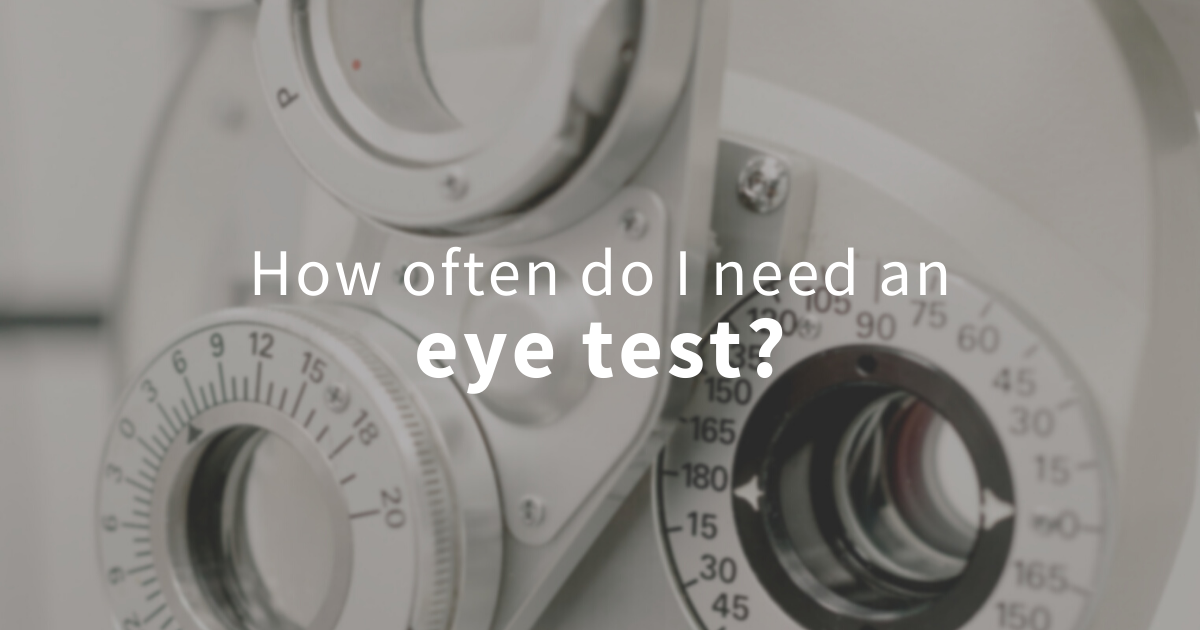 how often should I have an eye test?